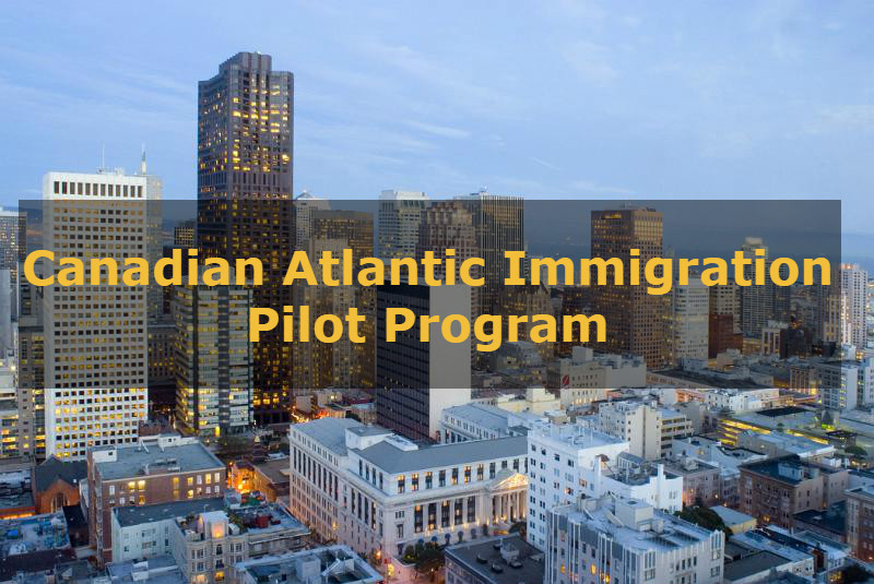 Immigrate through the Atlantic Immigration Pilot